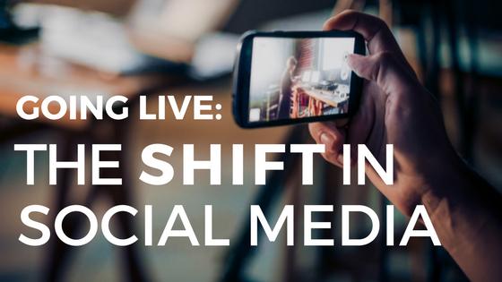 Going Live: The Shift in Social Media