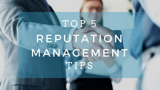 Top 5 Reputation Management Tips