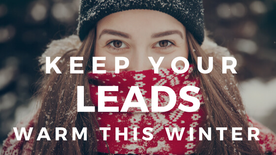 Keep Your Leads Warm This Winter